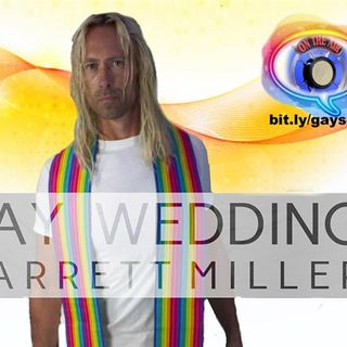 It's a GREAT DAY for Garrett Miller's song GAY Wedding ~ SCOTUS Ruling ~ DONE!