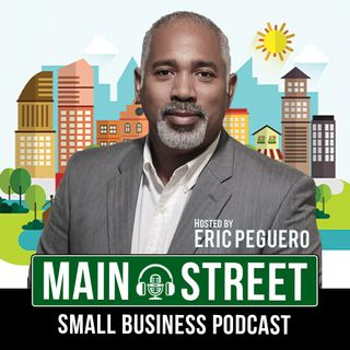 The Main Street Podcast - with Eric Peguero