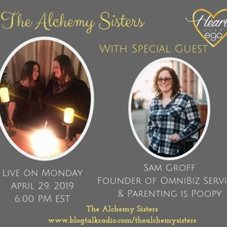 The Alchemy Sisters with Sam Groff: Founder of Parenting is Poopy