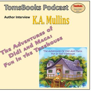 Interview  - The Adventures of Didi and Maca - K.A. Mullins