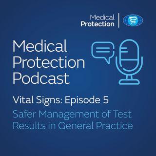 Vital Signs episode 5: Safer management of test results in general practice