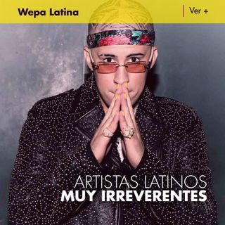 Especial Artistas Latinos muy Irreverentes