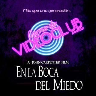Carne de Videoclub - Episodio 108 - En la Boca del Miedo (1994)