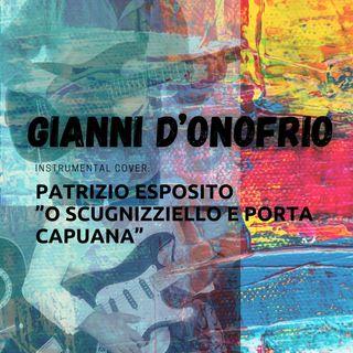 Gianni D'onofrio - Patrizio - o scugnezziello e porta capuana