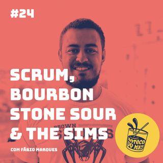 024 - Scrum,  Bourbon Stone Sour  & The Sims