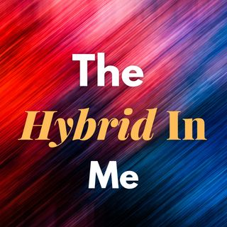 The Hybrid In Me