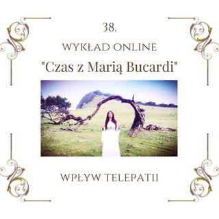 """Wykład """"Czas z Marią Bucardi"""" nr 38. Jak kształtować Twoje życie z lekkością i radością i jak chronić się przed obcym wpływem."""