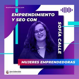 Episodio 10| Emprender en SEO con Sofía Calle
