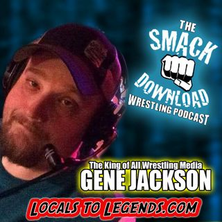 """The King of All Wrestling Media"" Gene Jackson"