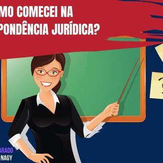 COMO COMECEI NA CORRESPONDÊNCIA JURÍDICA-