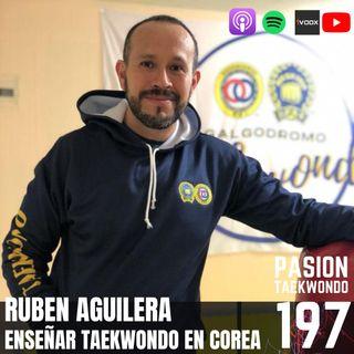 Rubén Aguilera: Enseñar taekwondo en Corea