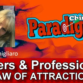 Careers, Professionals, Passion Pursue Your Dreams | Paradigm Chimes Hosted By Helen Cernigliaro #lawofattraction