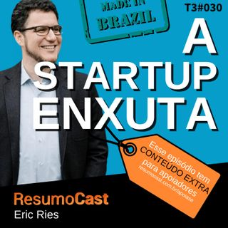 T3#030 A startup enxuta | Eric Ries