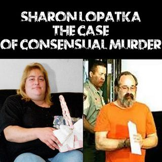 Sharon Lopatka: The Case Of Consensual Murder