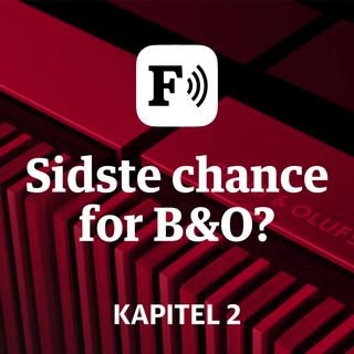 Sidste chance for B&O: Kapitel 2