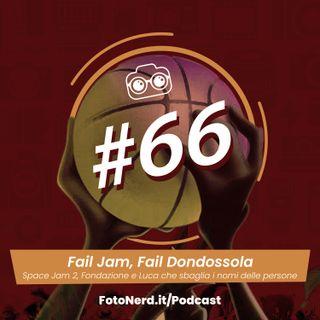 ep.66: Fail Jam, Fail Dondossola