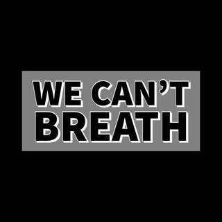 We Can't Breath