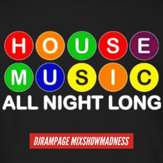 DJRAMPAGE MSM HOUSE MUSIC ALL NIGHT LONG