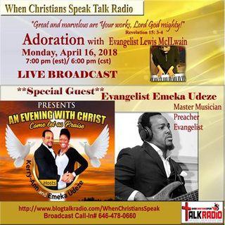 ADORATION with Evangelist Mac and Guest, Evangelist Emeka Udeze