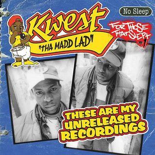 056 The MaDD Kwest Episode - Kwest Tha Madd Lad