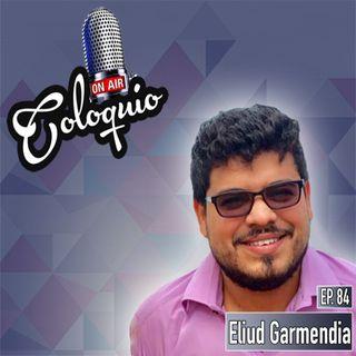 Episodio 84 Eliud Garmendia
