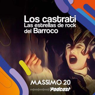 Los castrati, las estrellas de rock del Barroco