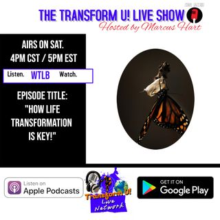 Episode 01: How Life Transformation is Key (2019)