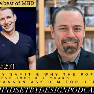 #293: Jay Samit & Why The Pope, Steve Jobs & Richard Branson Ask  For Help (The Best Of MBD)