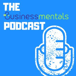 The Businessmentals Podcast
