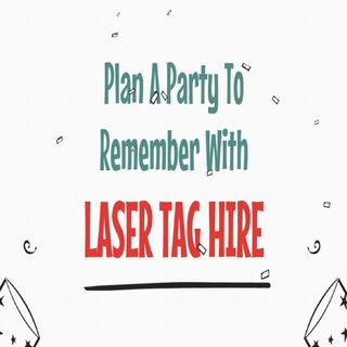 Plan A Party To Remember With Laser Tag Hire