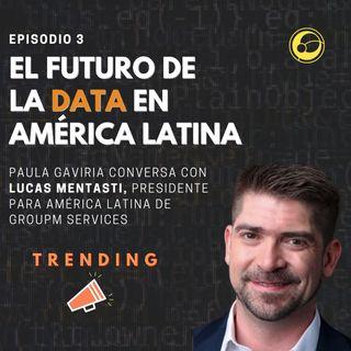 El futuro de la Data en América Latina | Episodio 3 Paula Gaviria y Lucas Mentasti