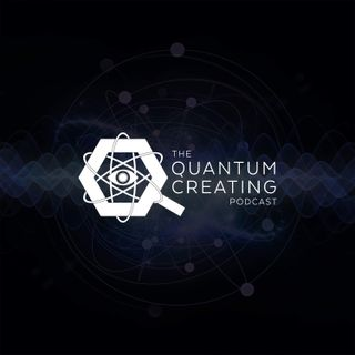 Quantum Creating Podcast Ep.07