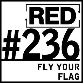 RED 236: Bold Marketing - How To Fly Your Flag