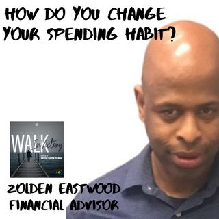How To Change My Spending Habits?- ZOLDEN EASTWOOD