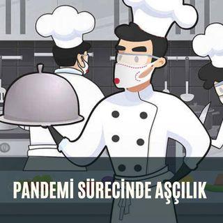 Pandemi Sürecinde Aşçılık