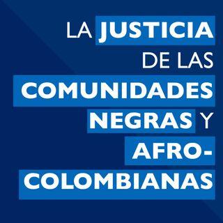 La justicia de las comunidades negras y afrocolombianas