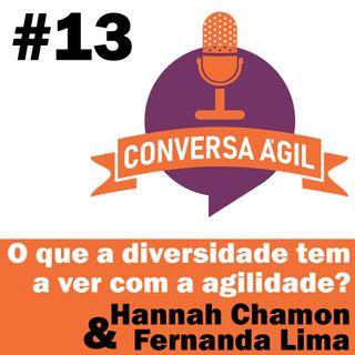 #13 - O que a diversidade tem a ver com a agilidade? com Hannah Chamon e Fernanda Lima