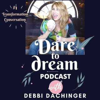AMANDA JANE CLARKSON Self-Worth, Net #Worth & Life Worth. On DARE TO DREAM podcast with DEBBI DACHINGER