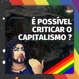 #56 Doutora Drag - É possível criticar o capitalismo sem se desapegar da ideologia dominante?