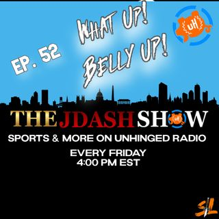 Ep. 52 What Up! Belly Up!