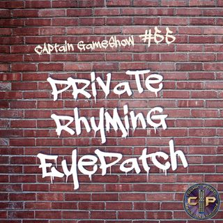 Episode 55: Private Rhyming Eyepatch