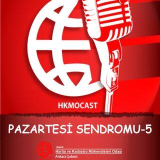 HKMOCAST - Pazartesi Sendromu 5