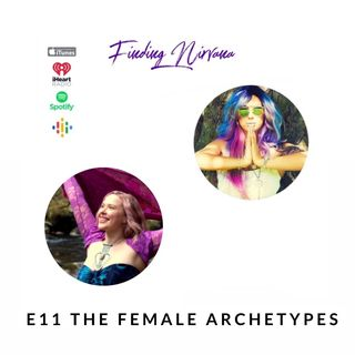 Episode 11- The Female Archetypes
