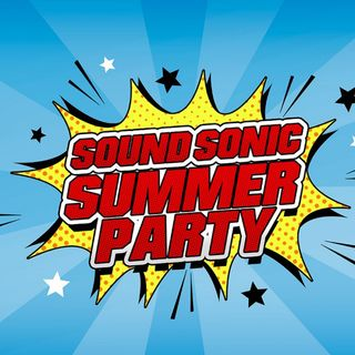 Sound Sonic Summer Party del 25/07/2021