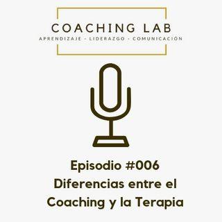 """Episodio #006 """"Diferencias entre el coaching y la terapia"""""""
