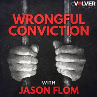 WRONGFUL CONVICTION WITH JASON FLOM_S8_E12_JOE BERLINGER_FINAL CUT