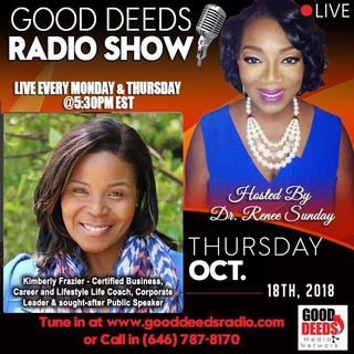 Kimberly Frazier Certified Life Business Coach shares on Good Deeds Radio Show