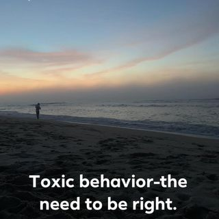 Toxic behaviors - the need to be right. Ep. 315