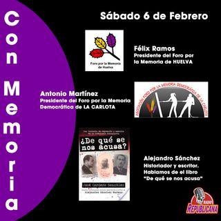 CON MEMORIA - Programa #19 - Foro por la memoria de La Carlota y Huelva y Entrevista con el Historiador Alejandro Sánchez