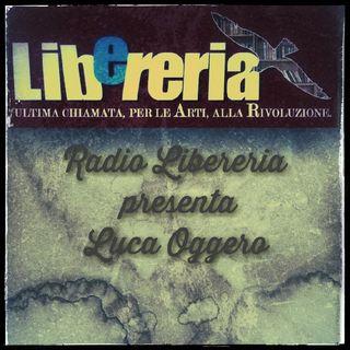 Radio Libereria presenta LUCA OGGERO